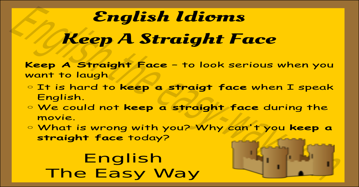 Keep A Straight Face English Idioms English The Easy Way