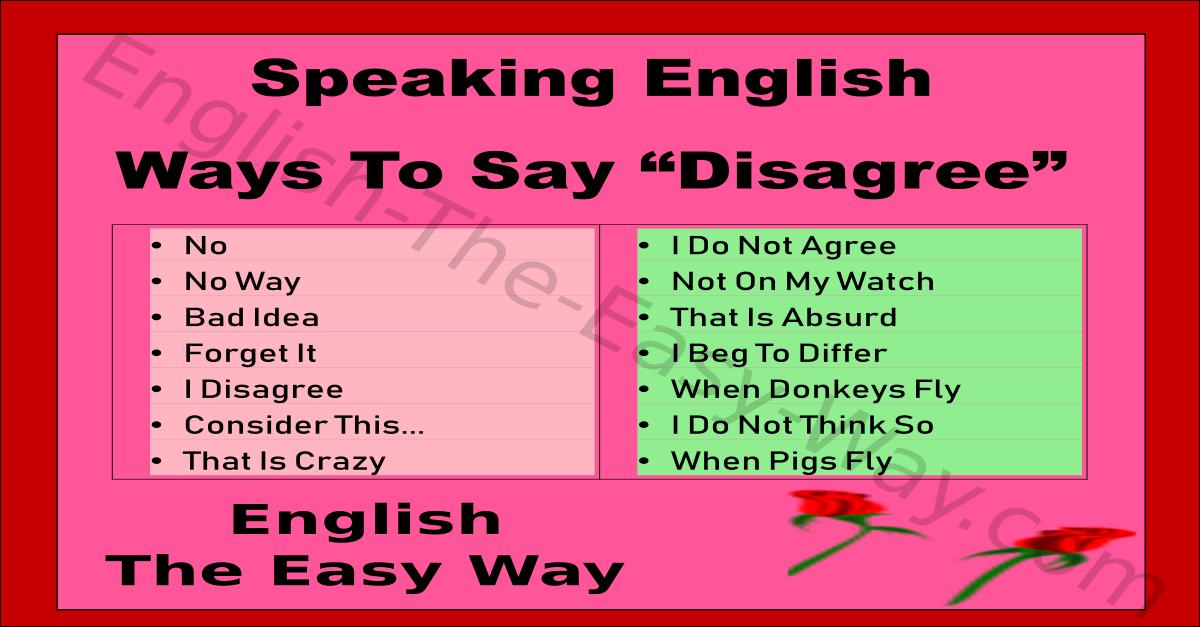 ways to say  u0026quot disagree u0026quot  - speaking english